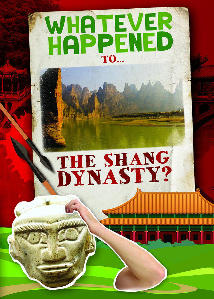 Whatever Happened To…: The Shang Dynasty | Children's Books | Non-Fiction Books | BookLife Publishing Ltd