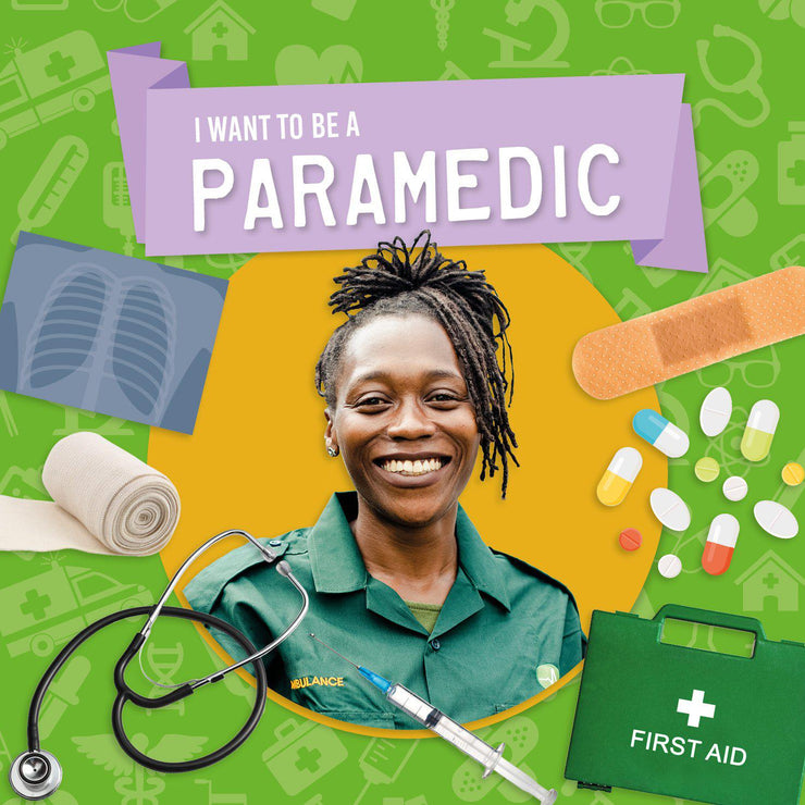 I Want to Be A: Paramedic