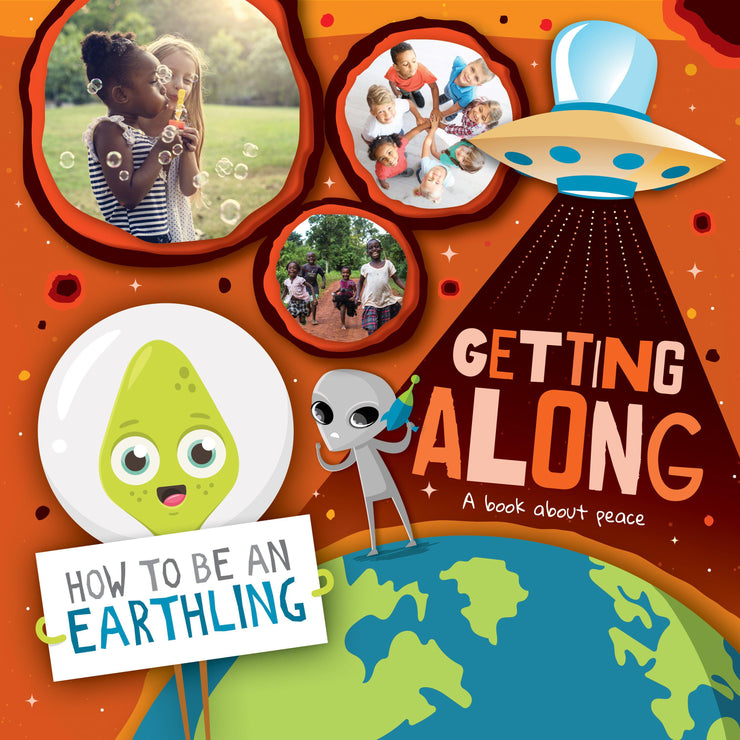 How to Be an Earthling: Getting Along (A Book About Peace)