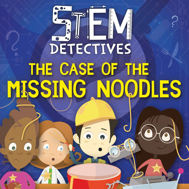 STEM Detectives: The Case of the Missing Noodles