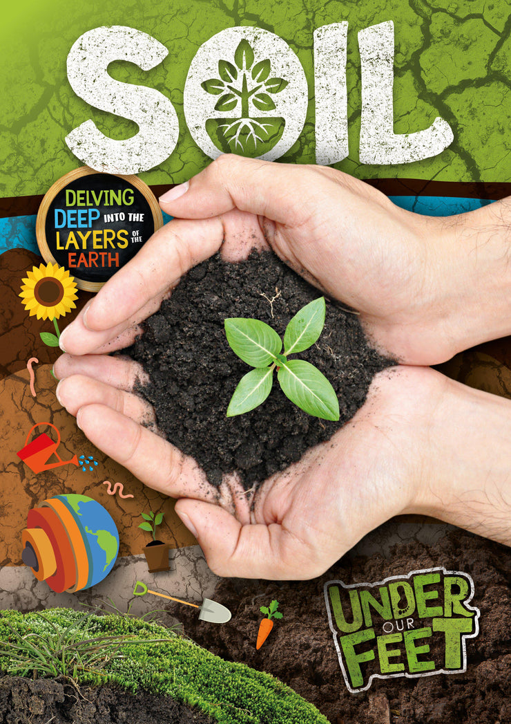 Under Our Feet: Soil
