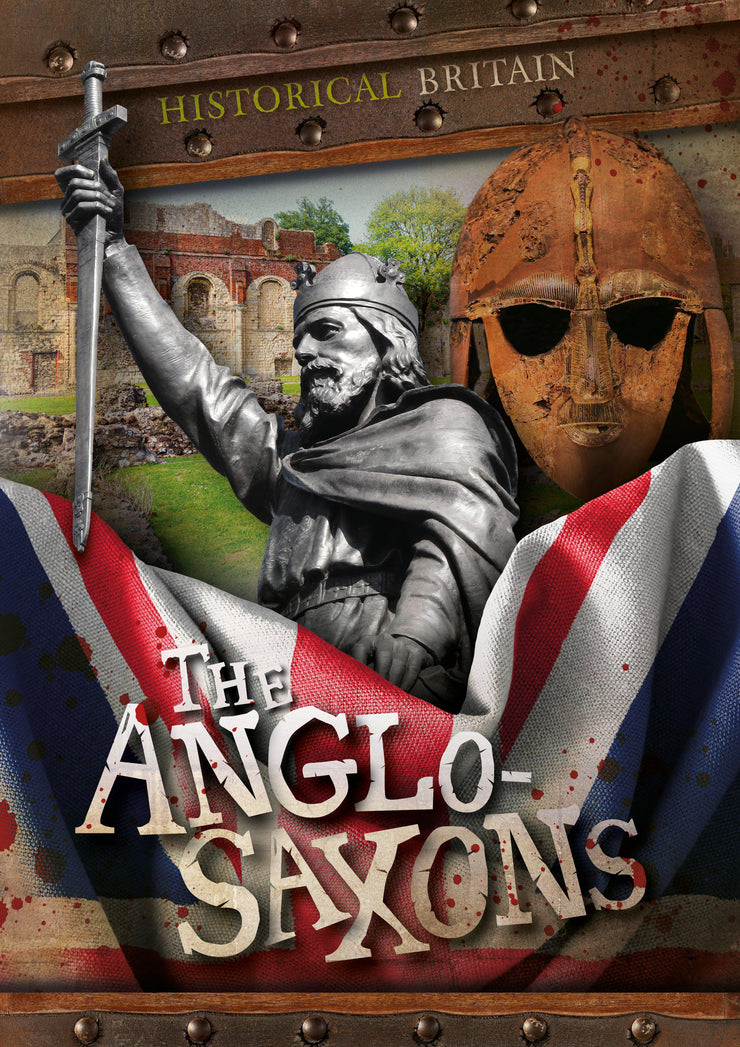 Historical Britain: Anglo-Saxons