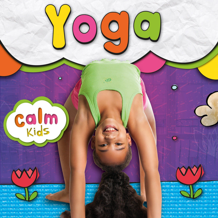 Calm Kids: Yoga | Children's Non-Fiction books | Children's Yoga Books