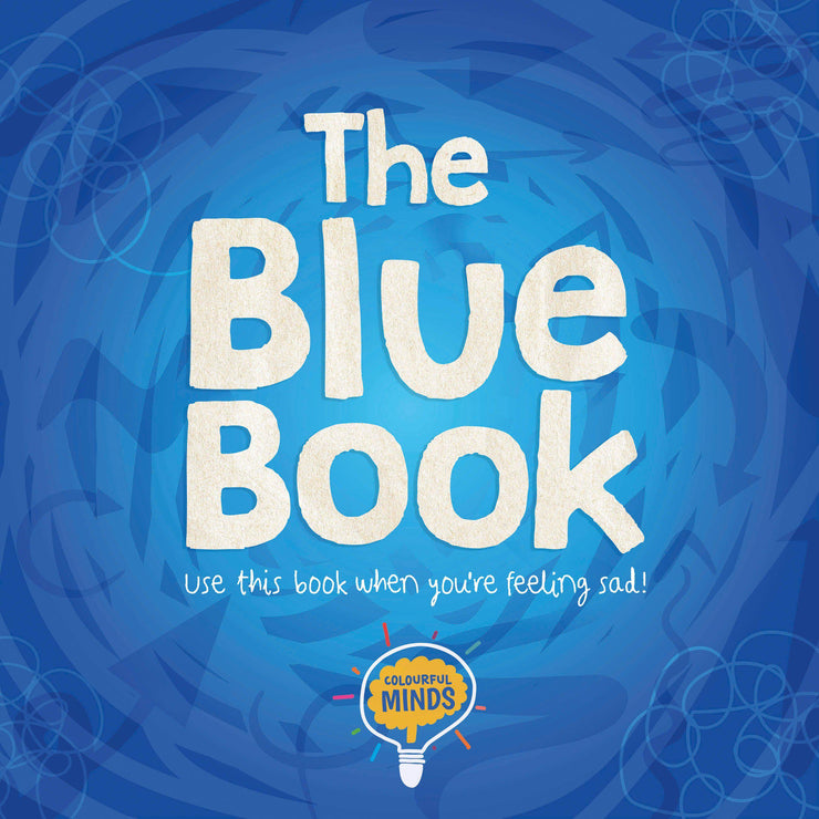 Colourful Minds: The Blue Book | Children's Non-Fiction books | Children's Feeling Sad Book