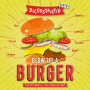Deconstructed Diets: Blow Up a Burger