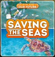 Our Planet, Our Future: Saving the Seas