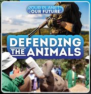 Our Planet, Our Future: Defending the Animals