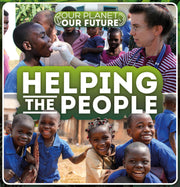 Our Planet, Our Future: Helping the People