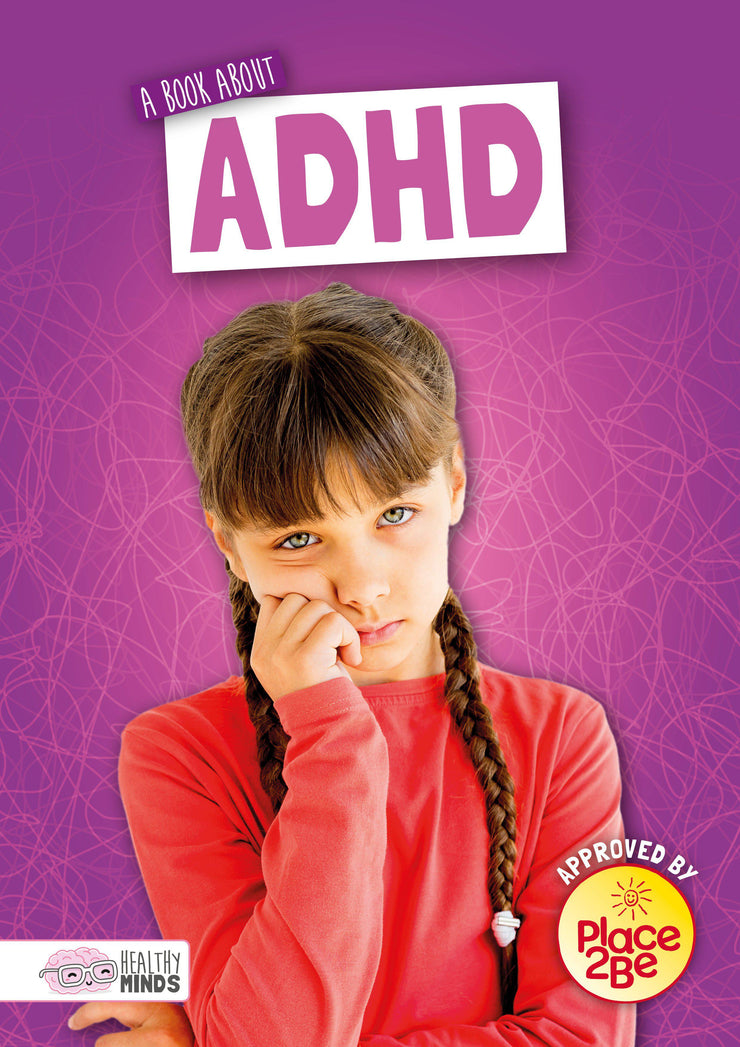 Healthy Minds: A Book About ADHD | Children's Books | Non-Fiction Books | BookLife Publishing Ltd