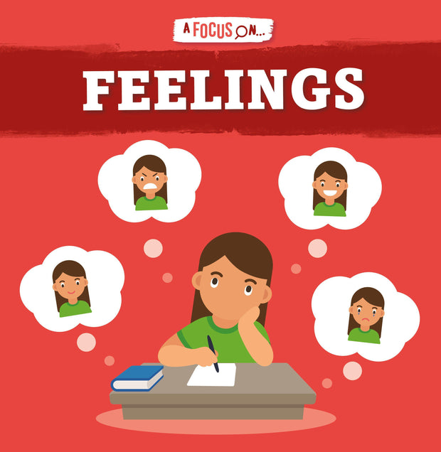 A Focus On: Feelings | Children's Books | Non-Fiction Books | BookLife Publishing Ltd