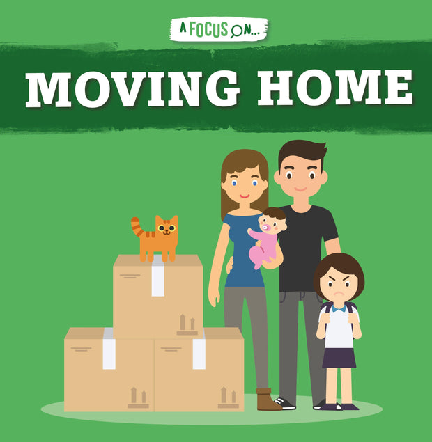 A Focus On: Moving Home | Children's Books | Non-Fiction Books | BookLife Publishing Ltd