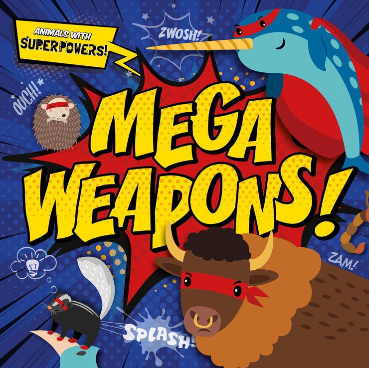 Animals With Superpowers!: Mega Weapons! | Children's Books | Non-Fiction Books | BookLife Publishing Ltd