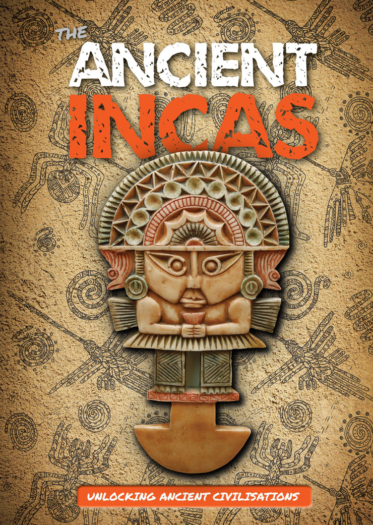 Unlocking Ancient Civilisations: The Ancient Incas | Children's Books | Non-Fiction Books | BookLife Publishing Ltd
