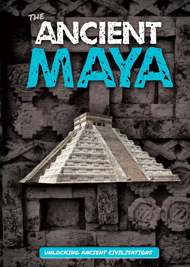 Unlocking Ancient Civilisations: The Ancient Maya | Children's Books | Non-Fiction Books | BookLife Publishing Ltd