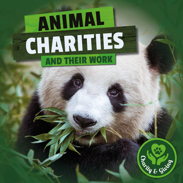 Charity and Giving: Animal Charities | Children's Books | Non-Fiction Books | BookLife Publishing Ltd