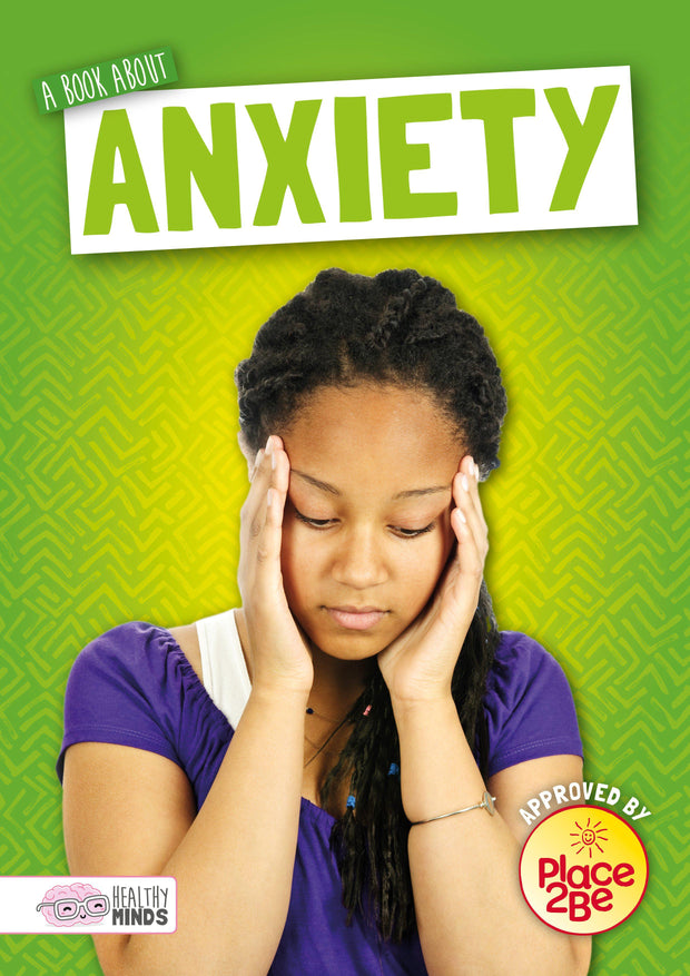 Healthy Minds: A Book About Anxiety | Children's Books | Non-Fiction Books | BookLife Publishing Ltd