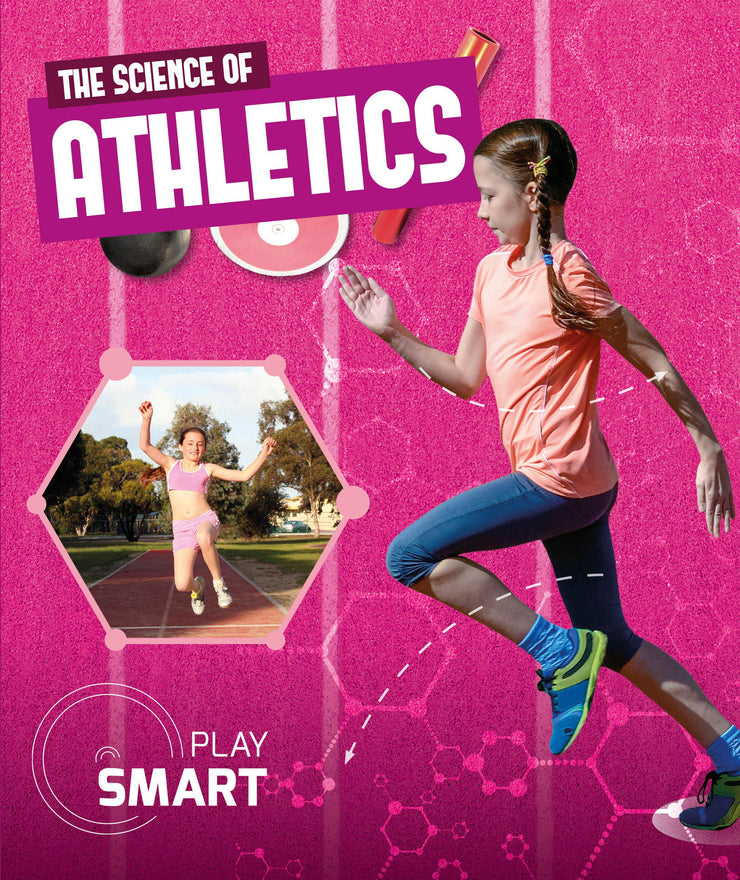 Play Smart: The Science of Athletics | Children's Books | Non-Fiction Books | BookLife Publishing Ltd