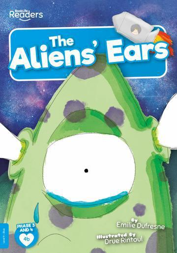 BookLife Readers: The Alien's Ears