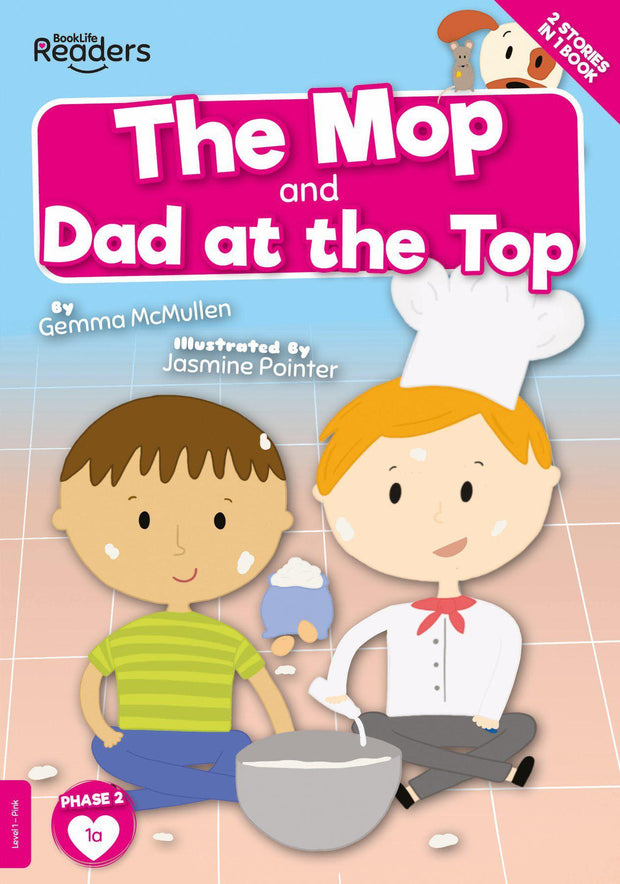 BookLife Readers: The Mop and Dad at the Top