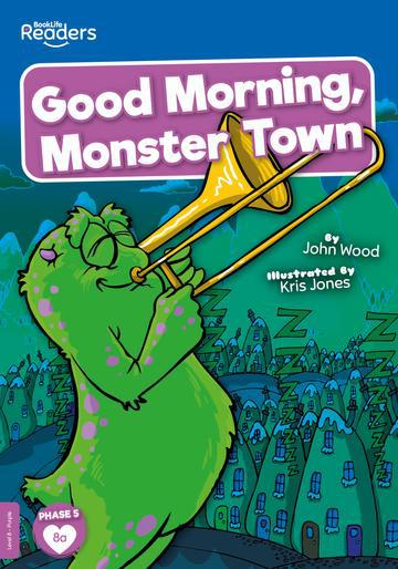BookLife Readers: Good Morning, Monster Town