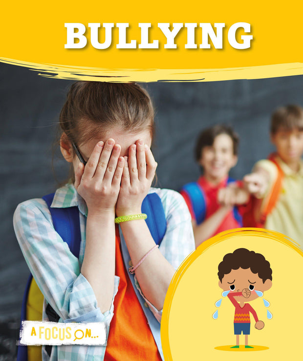 A Focus On: Bullying | Children's Books | Non-Fiction Books | BookLife Publishing Ltd