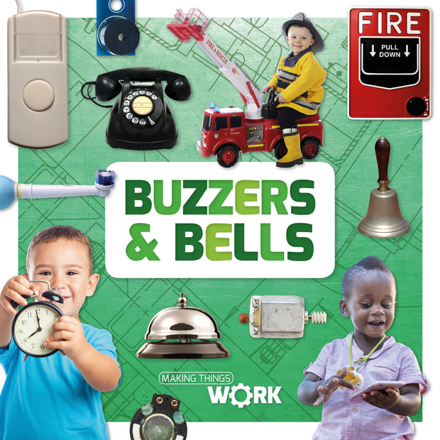 Making Things Work: Buzzers and Bells | Children's Books | Non-Fiction Books | BookLife Publishing Ltd