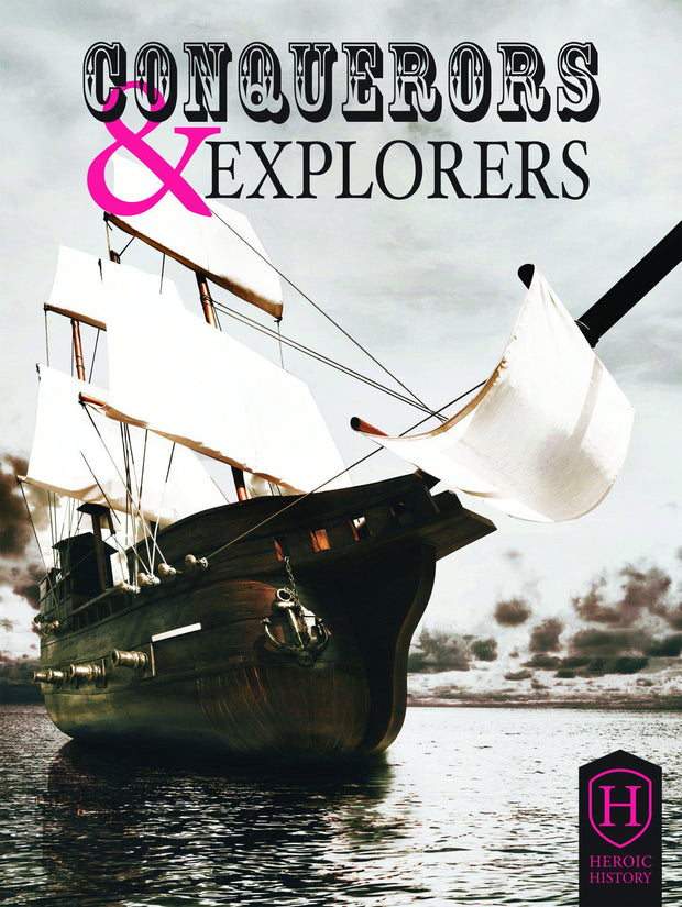 Heroic History: Conquerors and Explorers | Children's Books | Non-Fiction Books | BookLife Publishing Ltd