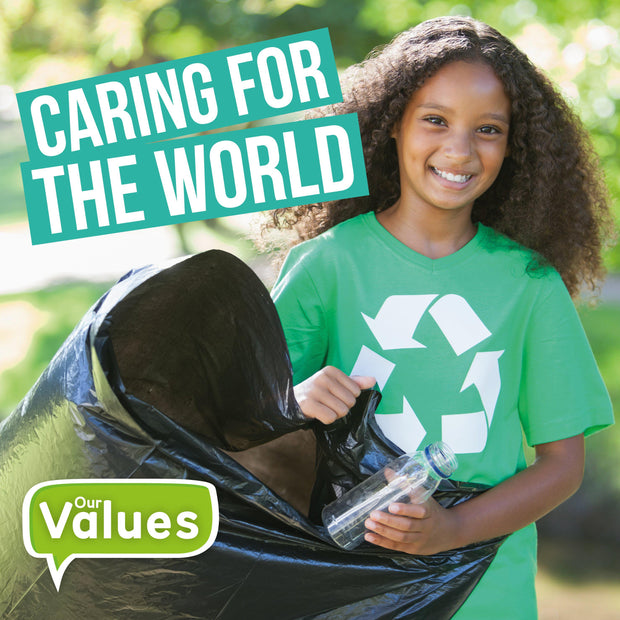 Our Values: Caring for the World | Children's Books | Non-Fiction Books | BookLife Publishing Ltd