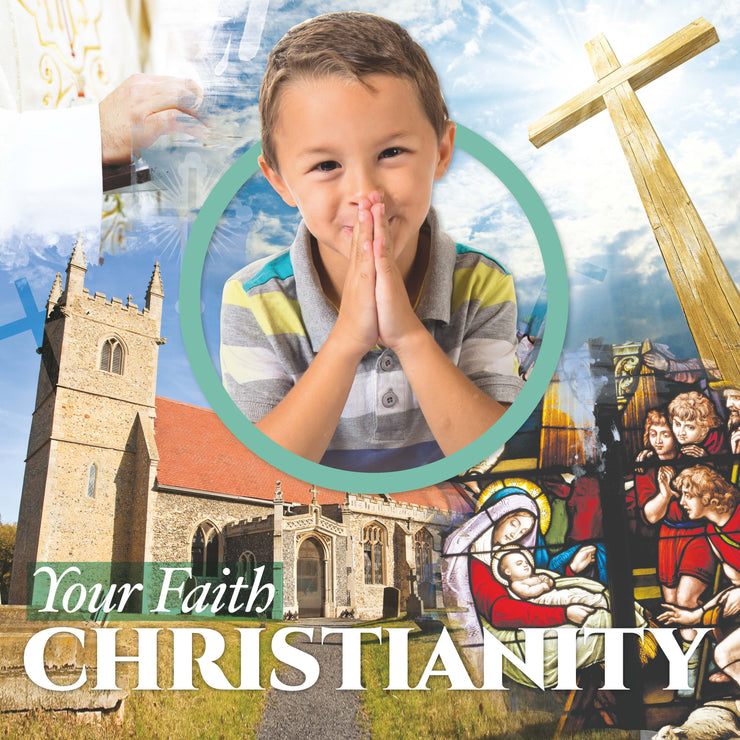 Your Faith: Christianity | Children's Books | Non-Fiction Books | BookLife Publishing Ltd