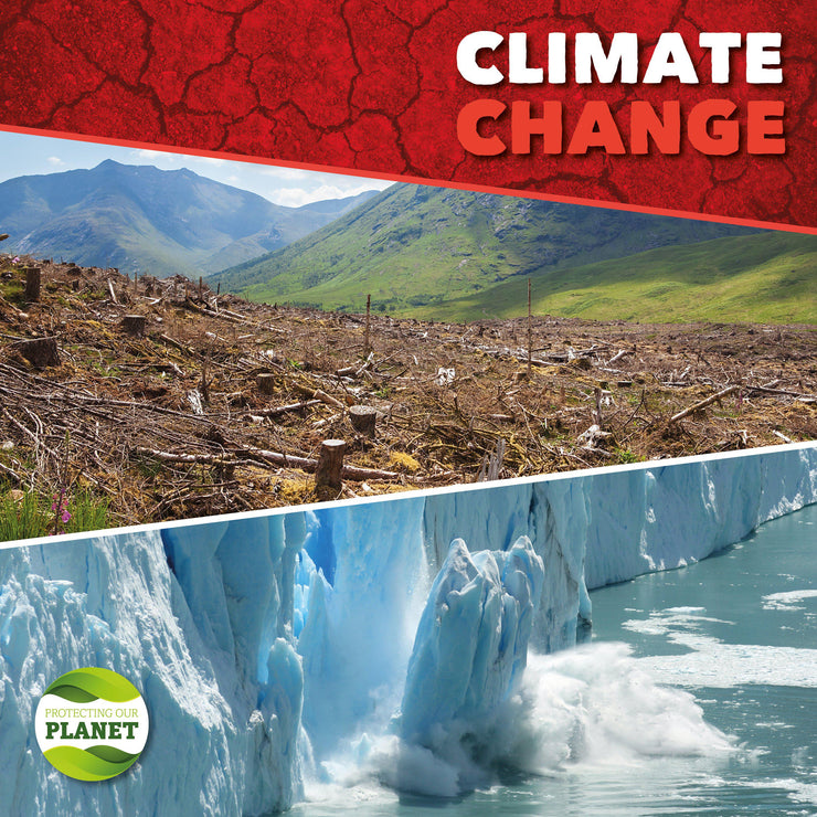 Protecting Our Planet: Climate Change | Children's Books | Non-Fiction Books | BookLife Publishing Ltd
