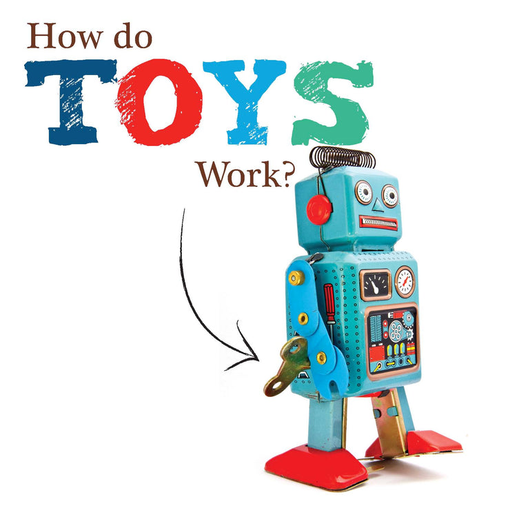 Toys: How Do Toys Work? | Children's Books | Non-Fiction Books | BookLife Publishing Ltd