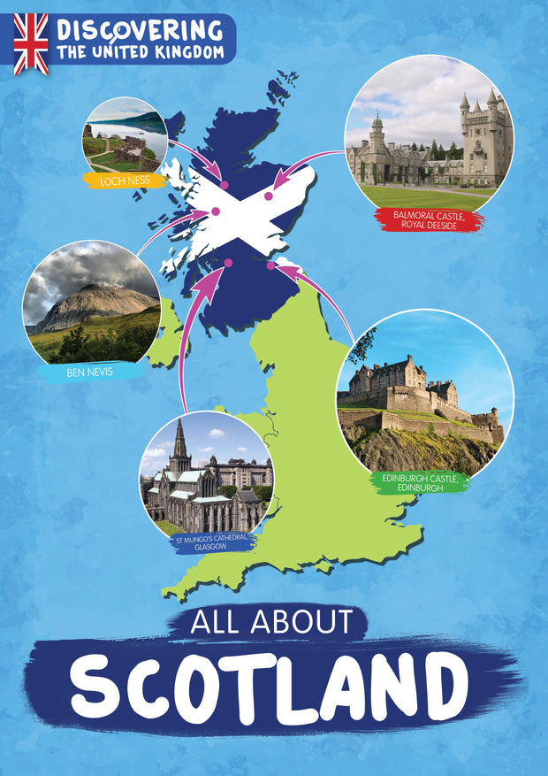 Discovering the United Kingdom: All About Scotland | Children's Books | Non-Fiction Books | BookLife Publishing Ltd