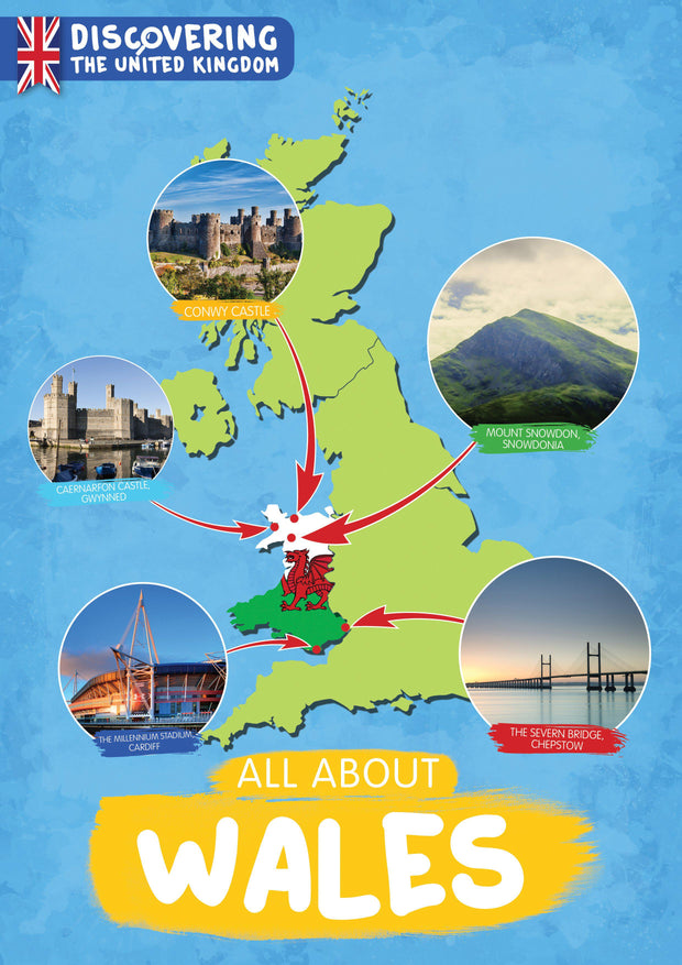 Discovering the United Kingdom: All About Wales | Children's Books | Non-Fiction Books | BookLife Publishing Ltd