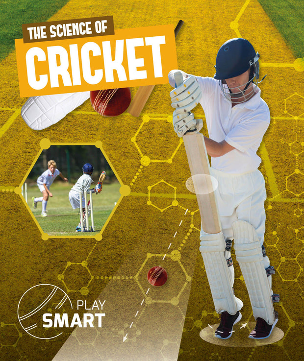 Play Smart: The Science of Cricket | Children's Books | Non-Fiction Books | BookLife Publishing Ltd