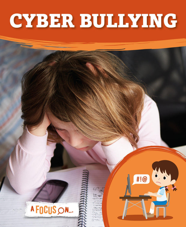 A Focus On: Cyber Bullying | Children's Books | Non-Fiction Books | BookLife Publishing Ltd