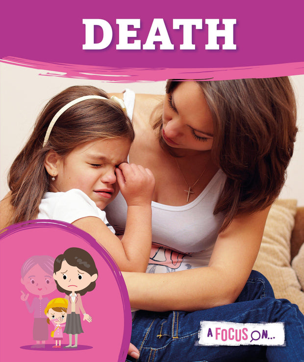 A Focus On: Death | Children's Books | Non-Fiction Books | BookLife Publishing Ltd