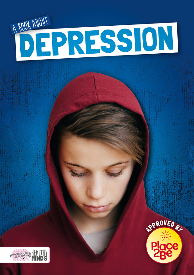 Healthy Minds: A Book About Depression | Children's Books | Non-Fiction Books | BookLife Publishing Ltd
