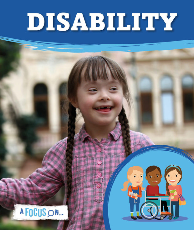 A Focus On: Disability | Children's Books | Non-Fiction Books | BookLife Publishing Ltd