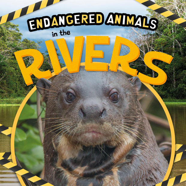 Endangered Animals: In the Rivers