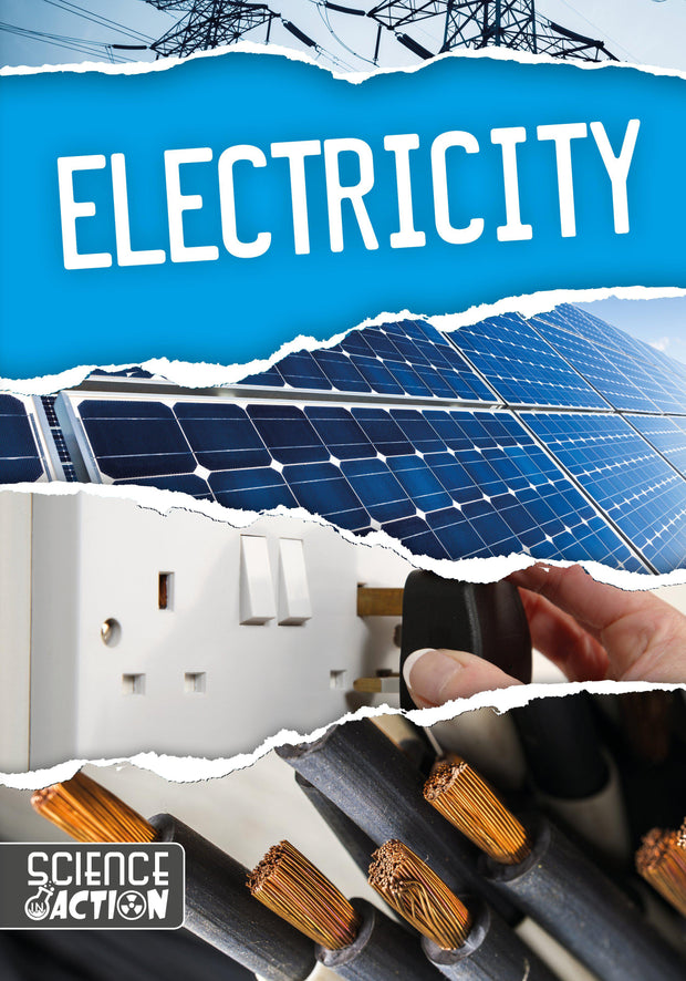 Science In Action: Electricity | Children's Books | Non-Fiction Books | BookLife Publishing Ltd