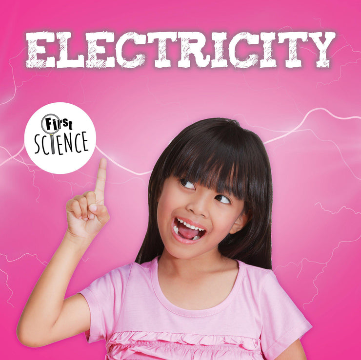 First Science: Electricity | Children's Books | Non-Fiction Books | BookLife Publishing Ltd