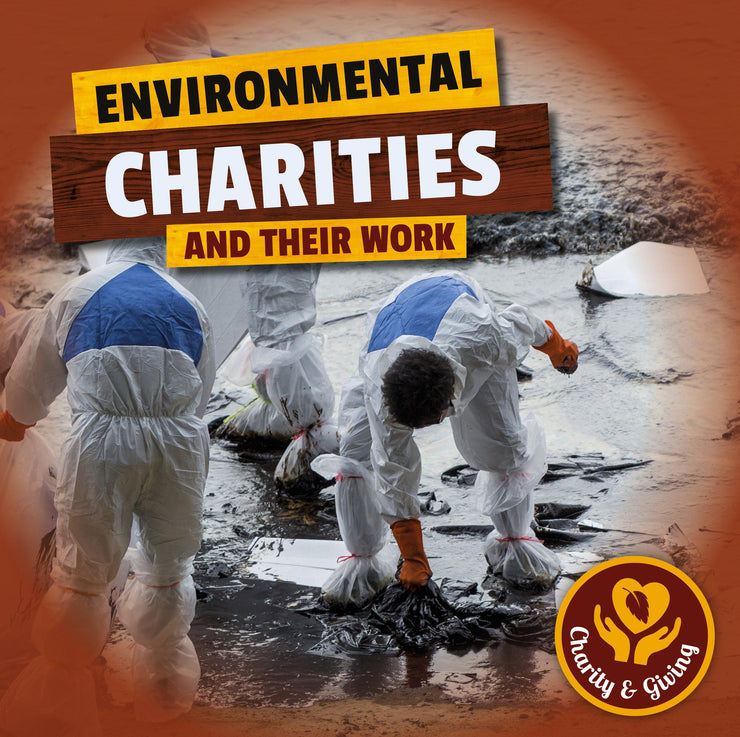 Charity and Giving: Environmental Charities | Children's Books | Non-Fiction Books | BookLife Publishing Ltd
