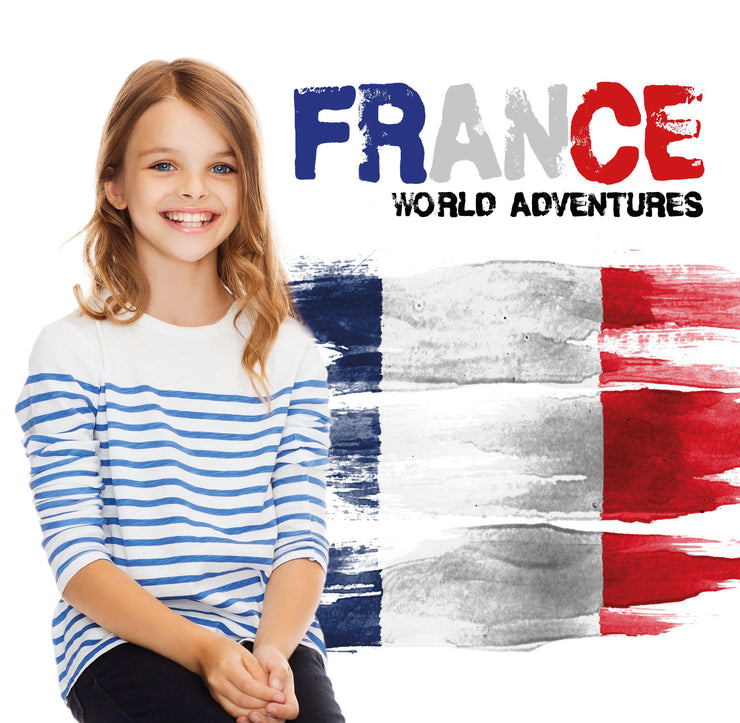 World Adventures: France | Children's Books | Non-Fiction Books | BookLife Publishing Ltd