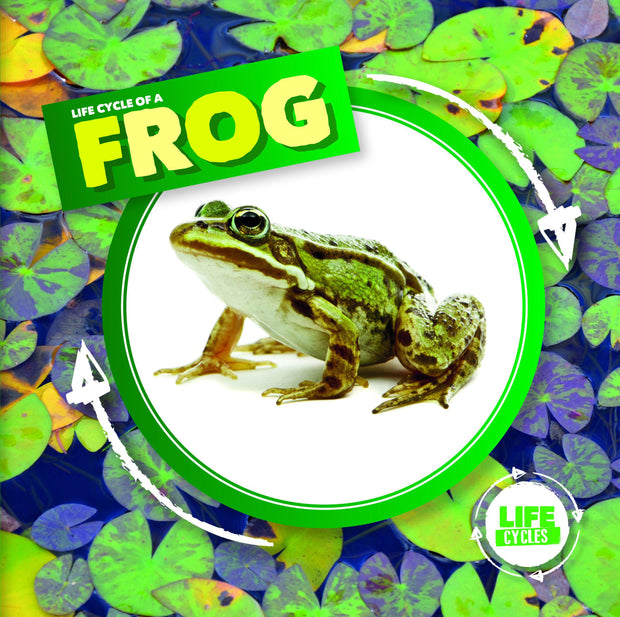 Life Cycle of a Frog | Children's Books | Non-Fiction Books | BookLife Publishing Ltd