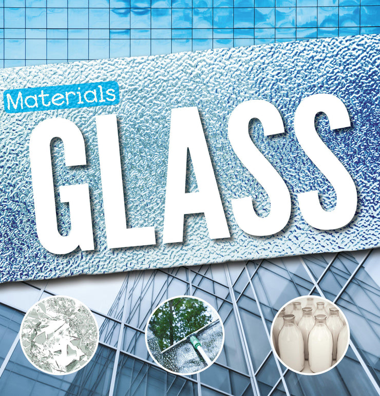 Materials: Glass | Children's Books | Non-Fiction Books | BookLife Publishing Ltd