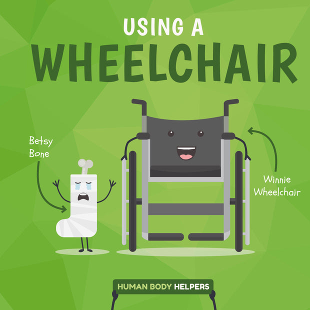 Human Body Helpers: Using a Wheelchair | Children's Books | Non-Fiction Books | BookLife Publishing Ltd