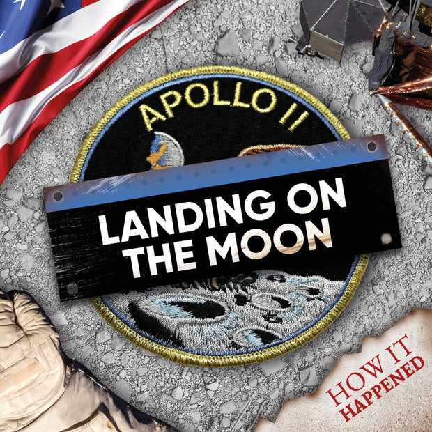 How It Happened: Landing on the Moon