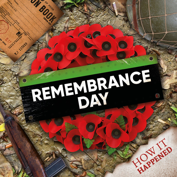 How It Happened: Remembrance Day