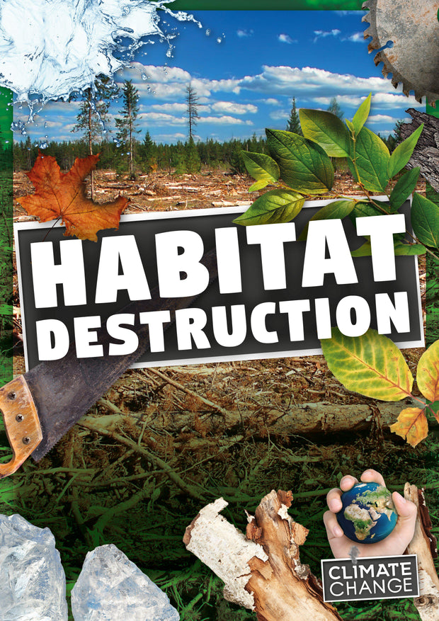 Climate Change: Habitat Destruction | Children's Books | Non-Fiction Books | BookLife Publishing Ltd