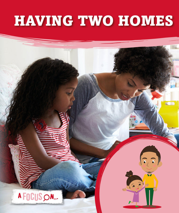 A Focus On: Having Two Homes | Children's Books | Non-Fiction Books | BookLife Publishing Ltd